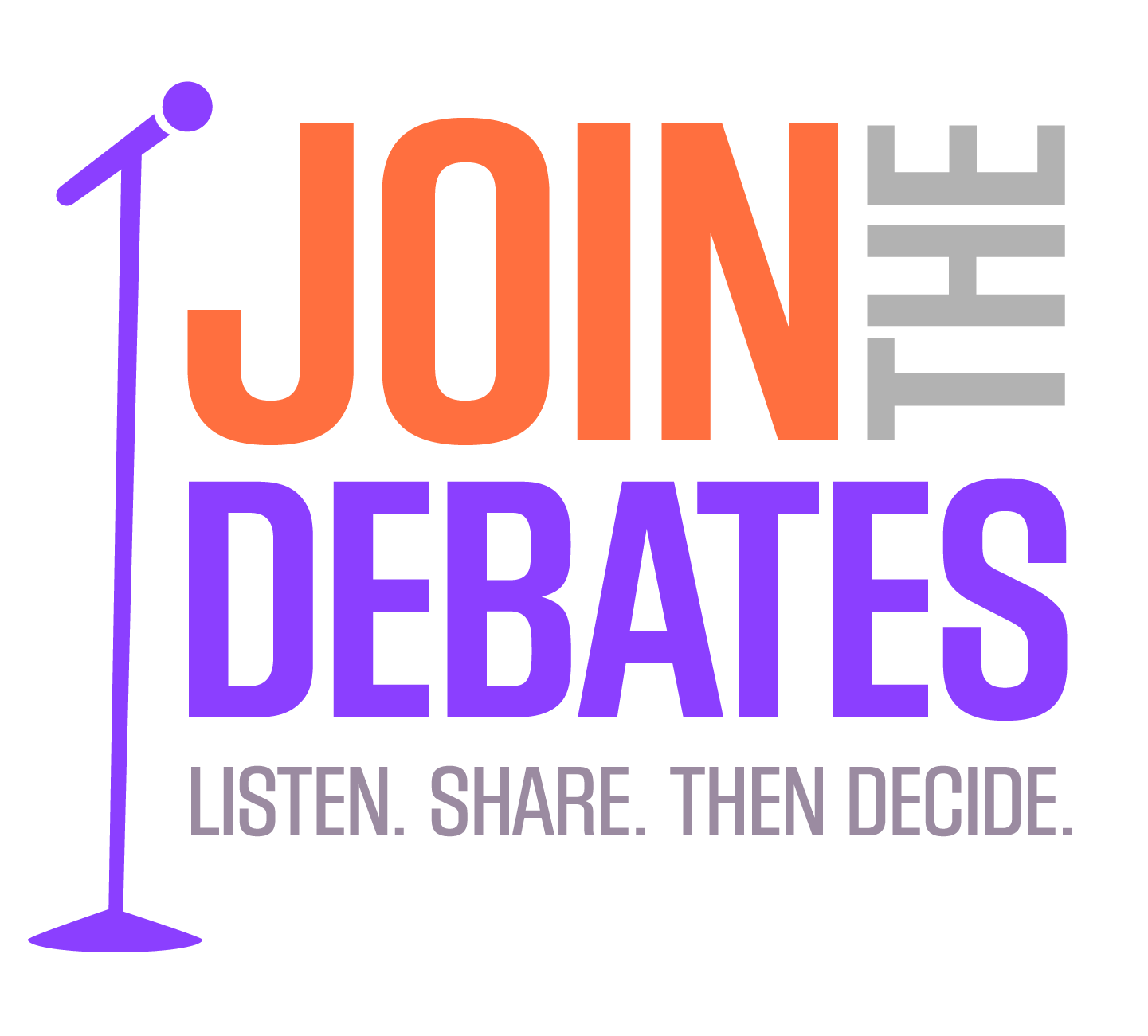 Join The Debates: Listen. Share. Then Decide.