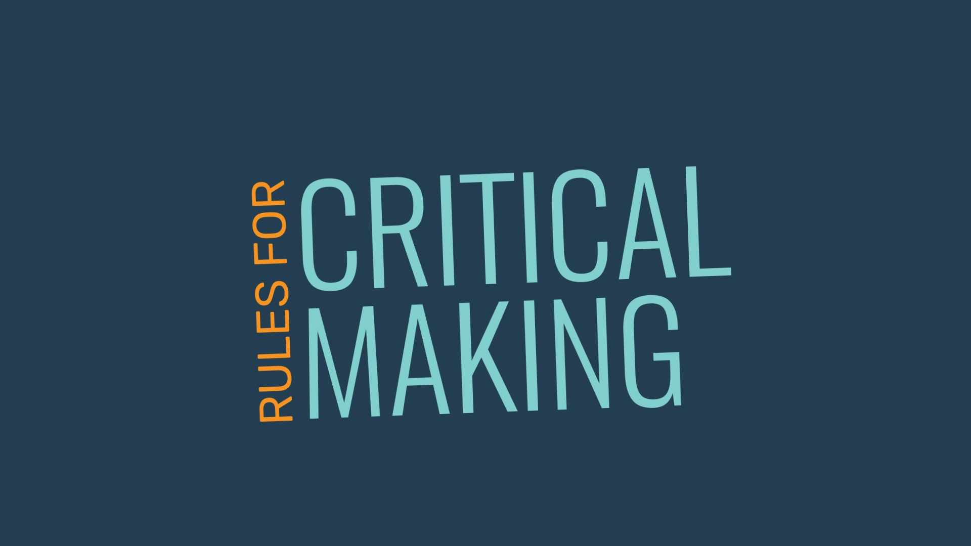 EXPLO's Rules for Critical Making