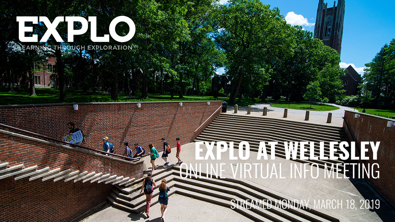 EXPLO at Wellesley: Watch the 2019 Online Info Meeting